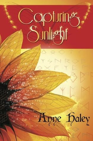 Capturing Sunlight (The Rune Stone Trilogy #2) Anne Haley