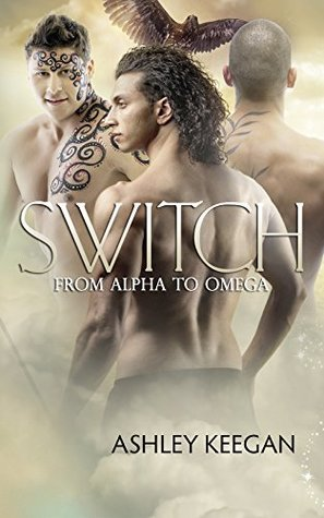 Switch - From Alpha To Omega  by  Ashley Keegan
