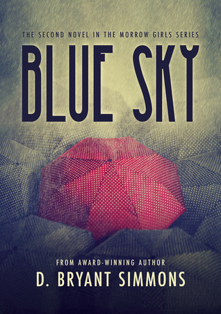 Blue Sky (The Morrow Girls Series, #2)  by  D. Bryant Simmons