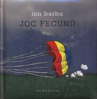 Joc fecund: Best of Ion Barbu  by  Ion Barbu