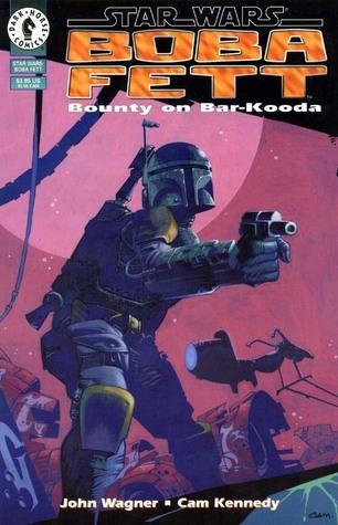 Bounty on Bar-kooda (Star Wars: Boba Fett, #1) John Wagner