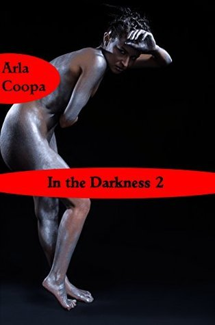In the Darkness 2 (Bite Sized Arla Book 67) Arla Coopa