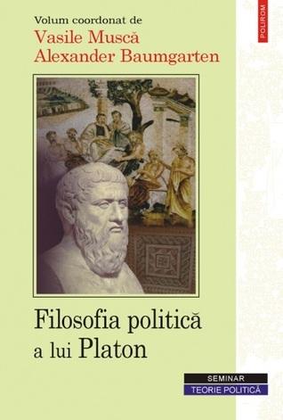 Filosofia politică a lui Platon  by  Vasile Musca