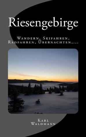 Isergebirge - Wandern, Skifahren, Radfahren, Ubernachten, ... Karl Waldmann