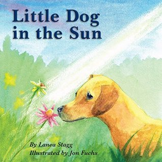 Little Dog In The Sun  by  Lanea Stagg