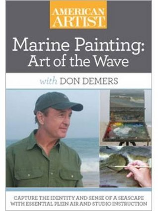 Marine Painting Art of the Wave with Don Demers Donald Demers