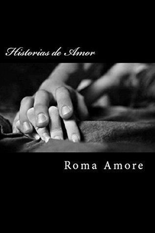 Historias de Amor por Roma Amore: Recopilación de Novelas Románticas Roma Amore