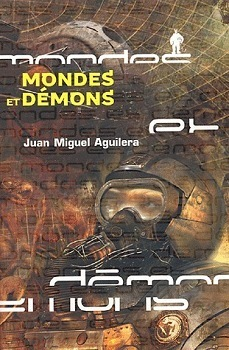 Mondes et Démons  by  Juan Miguel Aguilera