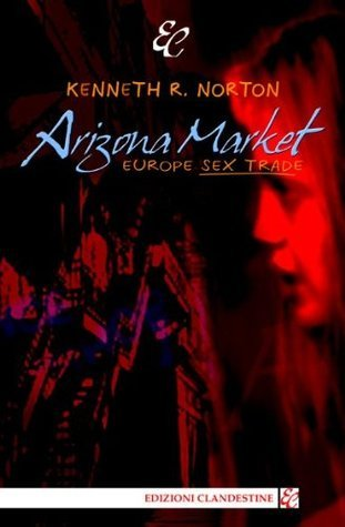 Arizona Market. Europa sex trade  by  Ken Norton