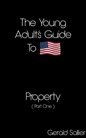 Property - Part One (The Young Adults Guide to America - Episode 3) Gerald Sallier