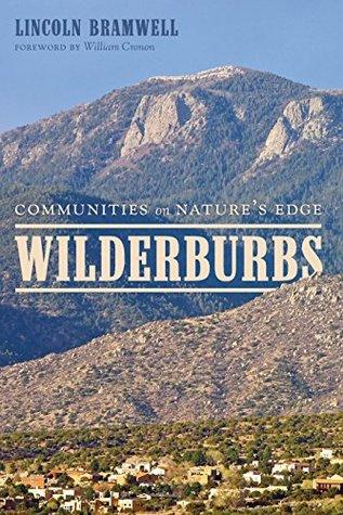 Wilderburbs: Communities on Natures Edge (Weyerhaeuser environmental books) Lincoln Bramwell