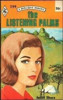 The Listening Palms (Harlequin Romance, #1299)  by  Juliet Shore