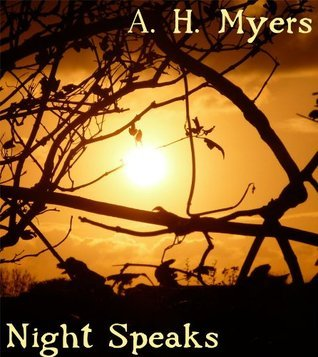 Night Speaks  by  A.H. Myers
