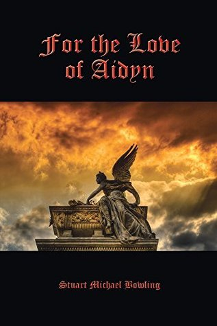 For the Love of Aidyn  by  Stuart Michael Bowling