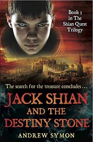 Jack Shian and the Destiny Stone: 3 Andrew Symon