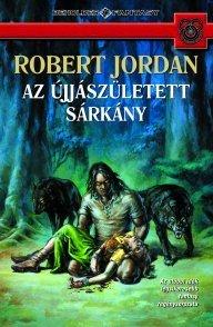 Az ujjászületett sárkány I-II  by  Robert Jordan