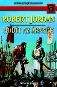 Hódít az árnyék I-II.  by  Robert Jordan