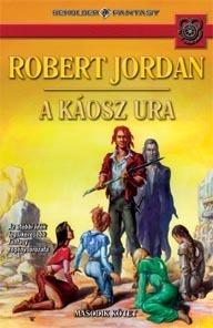 A káosz ura I-II. (Wheel of Time, #6)  by  Robert Jordan