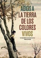 Adiós a la tierra de los colores vivos Oti Rodríguez Marchante