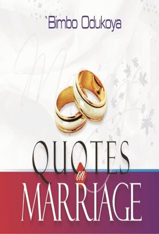 Quotes on Marriage Bimbo Odukoya