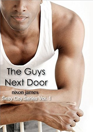 The Guys Next Door (Sexy City Series Book 1)  by  Nixon James
