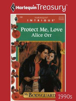 Protect Me, Love Alice Orr