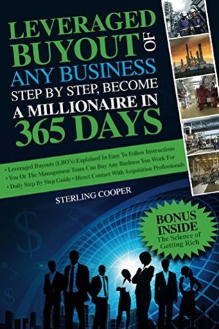 Leveraged Buyout of any Business, step step by Sterling Cooper