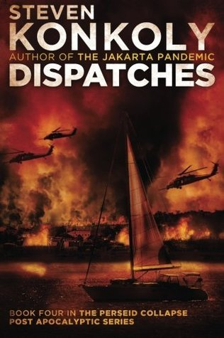 Dispatches (The Perseid Collapse Series) (Volume 4) Steven Konkoly