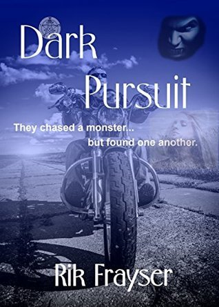 Dark Pursuit: They chased a monster, but found one another... (The Johnny McClure Thriller series Book 1)  by  Rik Frayser