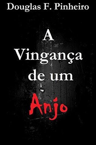 A Vingança de Um Anjo  by  Douglas F. Pinheiro