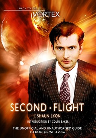 Second Flight: The Unoffical and Unauthorised Guide to Doctor Who 2006 J Shaun Lyon