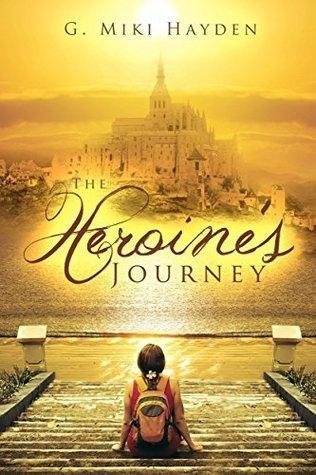 Heroines Journey  by  G. Miki Hayden