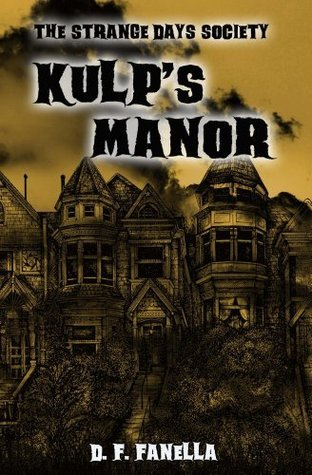 The Strange Days Society Kulps Manor D.F. Fanella