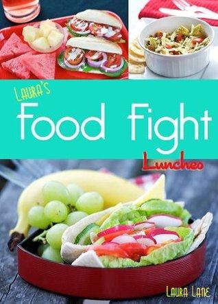 Lauras Food Fight Laura Lane