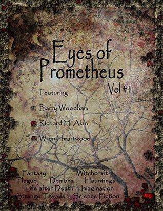 Eyes of Prometheus, vol. 1 Barry Woodham