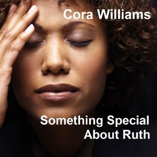 Something Special About Ruth  by  Cora Williams