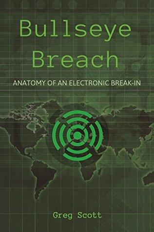 Bullseye Breach: Anatomy of an Electronic Break-in Greg  Scott