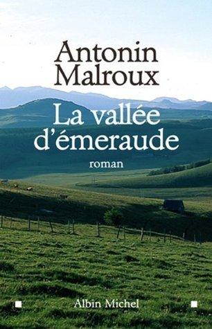 La Vallée démeraude Antonin Malroux