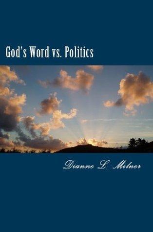 Gods Word vs. Politics (Fourth Series) Dianne L. Milner