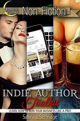 The Indie Author Toolkit  by  Sabrina Selfridge