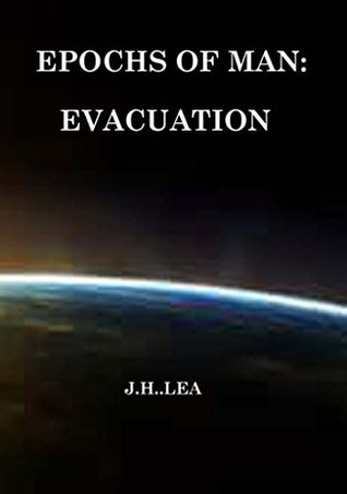 Epochs of Man: Evacuation J Lea
