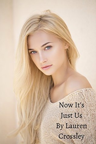 Now Its Just Us (Wrong Girl, #1.5)  by  Lauren Crossley