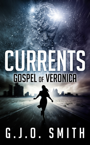 Currents: Gospel of Veronica  by  G.J.O. Smith