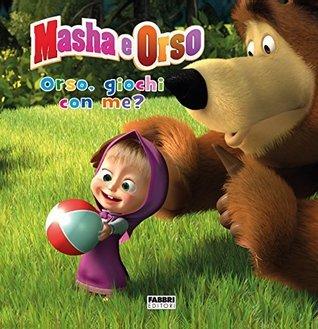 Masha e Orso. Orso, giochi con me? Various
