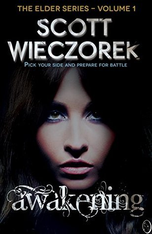 Awakening (The Elder Chronicles Book 1) Scott Wieczorek