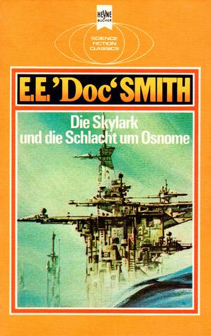 Die Skylark und die Schlacht um Osnome (Skylark #2) E.E. Doc Smith
