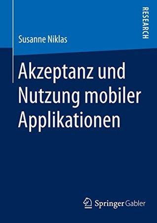 Akzeptanz und Nutzung mobiler Applikationen Susanne Niklas