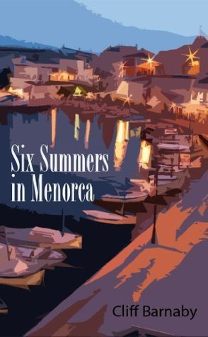 Six Summers in Menorca  by  Cliff Barnaby