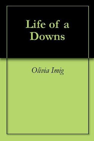 Life of a Downs Olivia Imig
