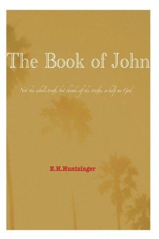 The Book of John  by  E Huntzinger